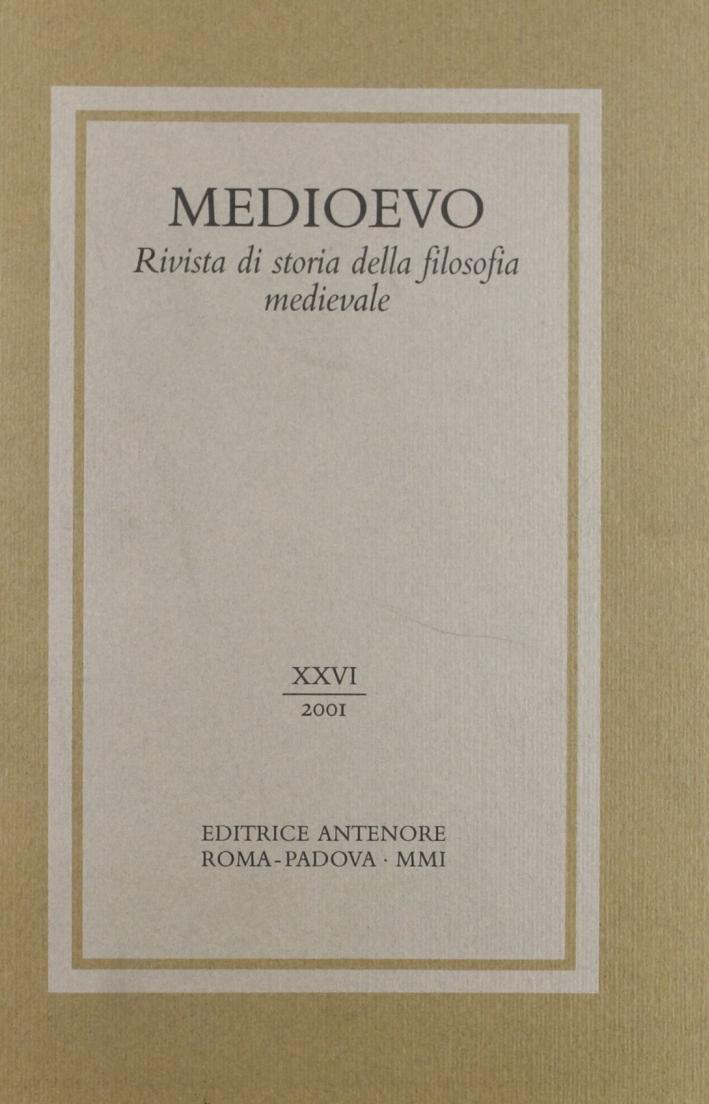 Medioevo. Rivista di storia della filosofia medievale. Vol. 26.