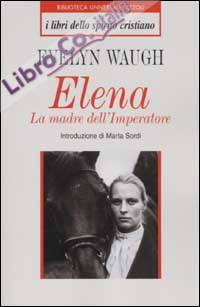 Elena. La madre dell'imperatore.