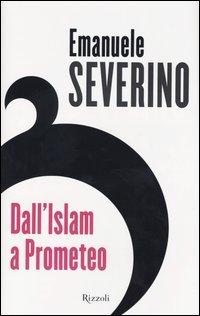 Dall'Islam a Prometeo.