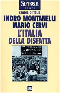 Storia d'Italia. L' Italia della disfatta (10 giugno 1940 - 8 settembre 1943)