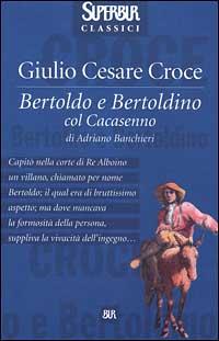 Bertoldo e Bertoldino col Cacasenno.