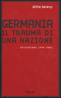 Germania. Il trauma di una nazione. Riflessioni 1938-2001