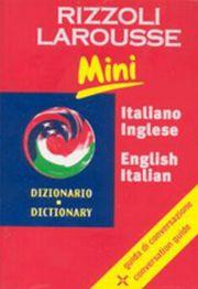 Dizionario Larousse mini italiano-inglese, english-italian. Con guida di conversazione