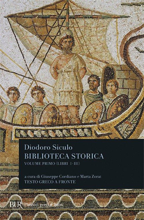 Biblioteca storica. Testo greco a fronte. Vol. 1: Libri I-III..