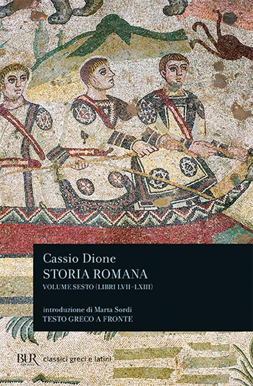 Storia romana. Testo greco a fronte. Vol. 6. Libri 57-63.