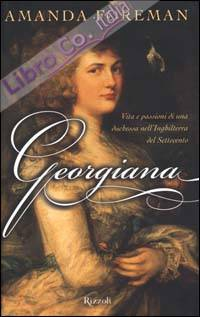 Georgiana. Vita e passioni di una duchessa nell'Inghilterra del Settecento.