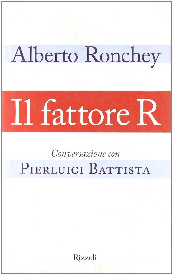 Il fattore R. Conversazione con Pierluigi Battista.