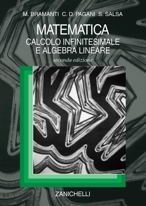 Matematica. Calcolo infinitesimale e algebra lineare.