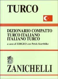 Turco. Dizionario compatto turco-italiano, italiano-turco.