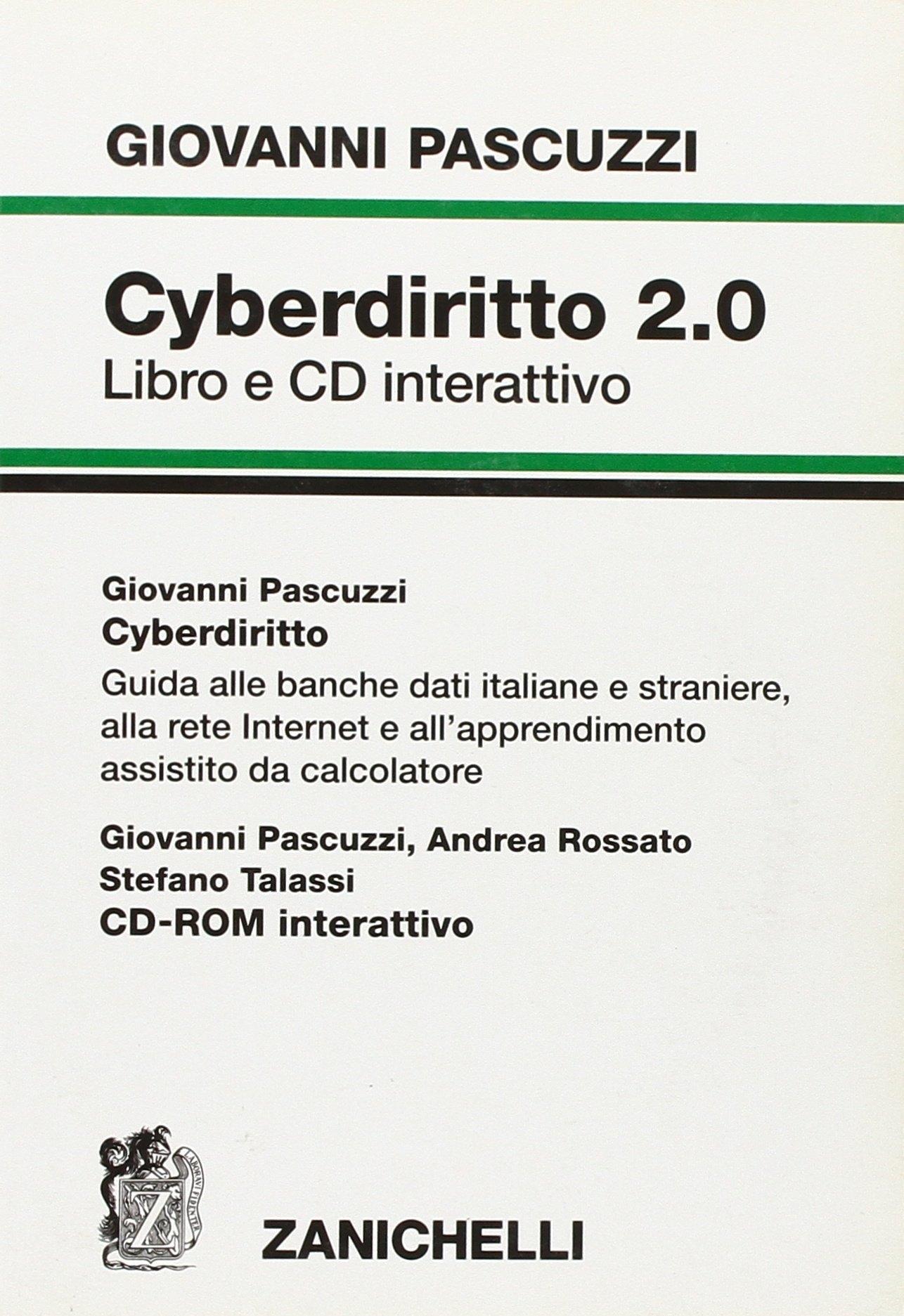 Cyberdiritto 2.0. Guida alle banche dati italiane e straniere, alla rete internet e all'apprendimento assistito del calcolatore. Con CD-ROM.