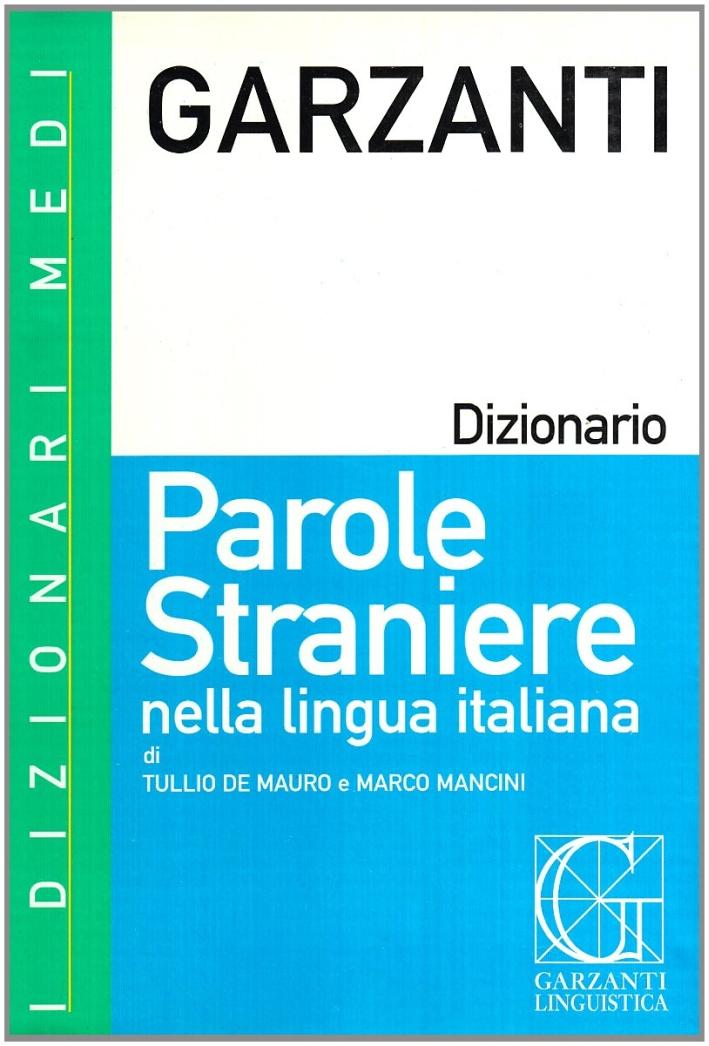 Dizionario delle parole straniere nella lingua italiana.