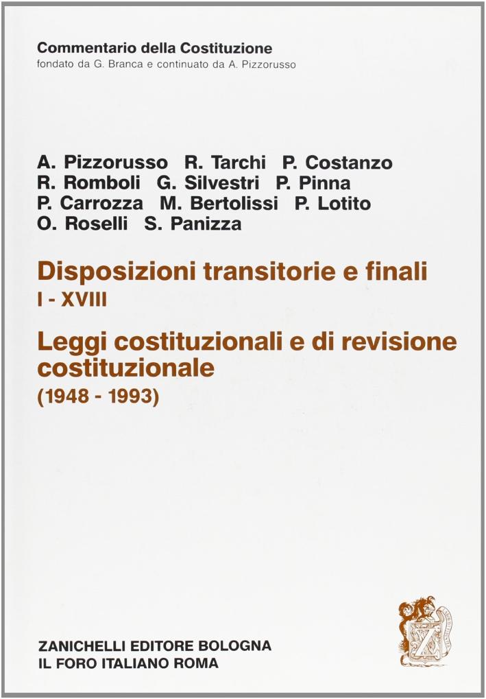 Commentario della Costituzione. Disposizioni transitorie e finali. I-XVIII. Leggi costituzionali e di revisione costituzionale (1948-1993)