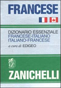 Francese. Dizionario essenziale francese-italiano italiano-francese