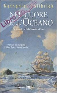 Nel cuore dell'oceano. La vera storia della baleniera Essex.