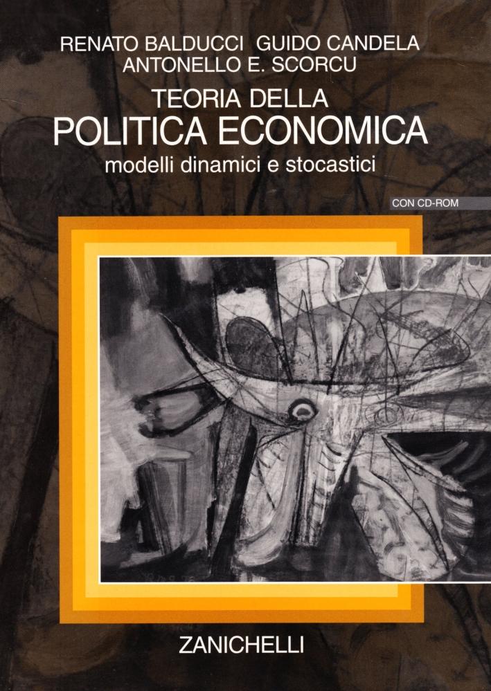 Teoria della politica economica. Con CD-ROM: modelli dinamici e stocastici.