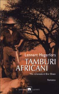 Tamburi africani. Vita romanzata di Bror Blixen.