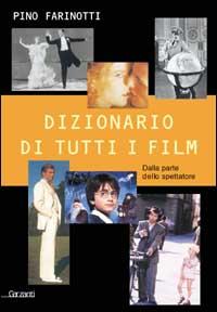 Dizionario di tutti i film. Dalla parte dello spettatore.