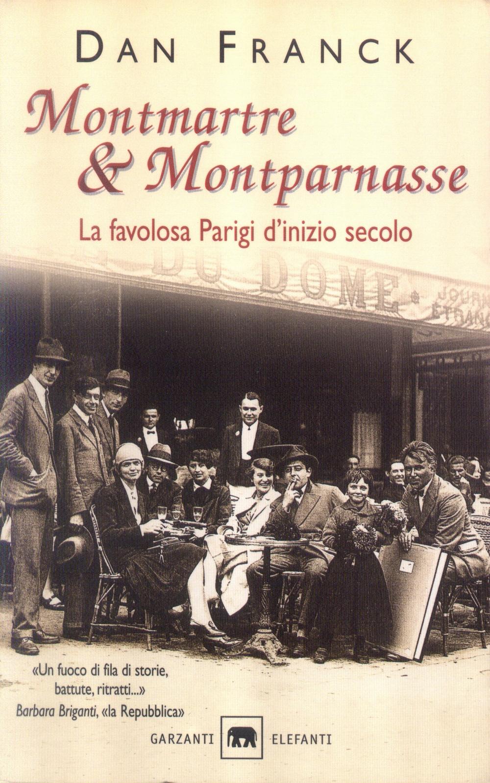 Montmartre & Montparnasse. La favolosa Parigi d'inizio secolo.