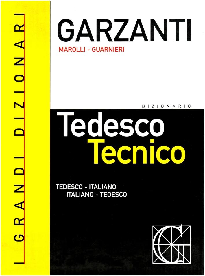 Dizionario di tedesco tecnico. Tedesco-italiano, italiano-tedescoDizionario delle parole nuove del tedesco tecnico.