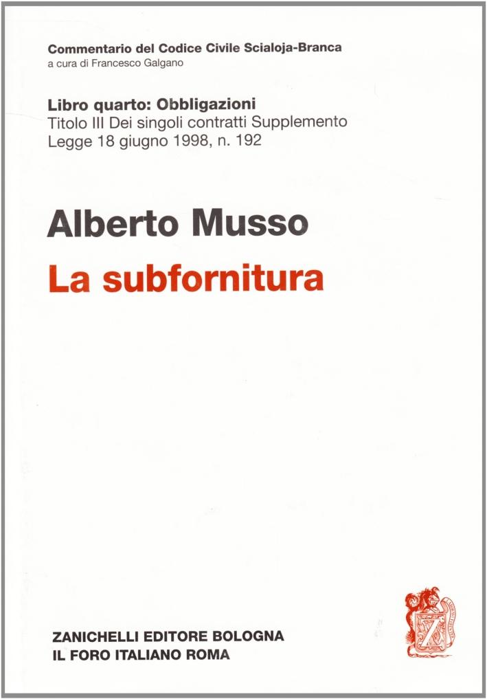La subfornitura. Titolo III dei singoli contratti. Supplemento legge 18 giugno 1998 n. 192.