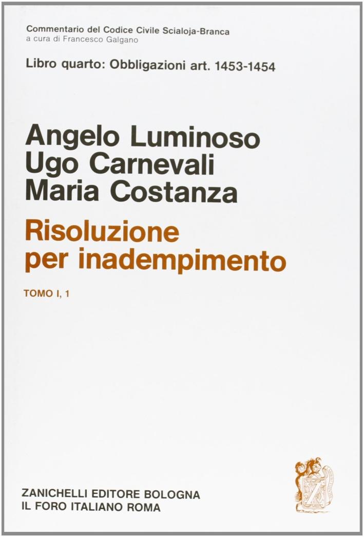 Commentario del codice civile. Risoluzione per inadempimento. Vol. 1/1: Artt. 1453-1454..