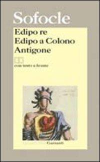 Edipo re-Edipo a Colono-Antigone. Testo greco a fronte