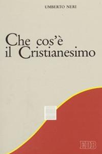 Che cos'è il cristianesimo.