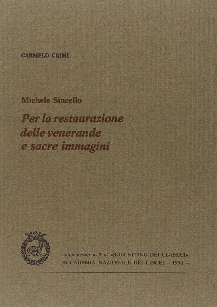 Michele Sincello. Per la restaurazione delle venerande e sacre immagini.