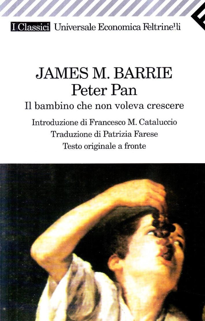Peter Pan. Il bambino che non voleva crescere. Testo originale a fronte.