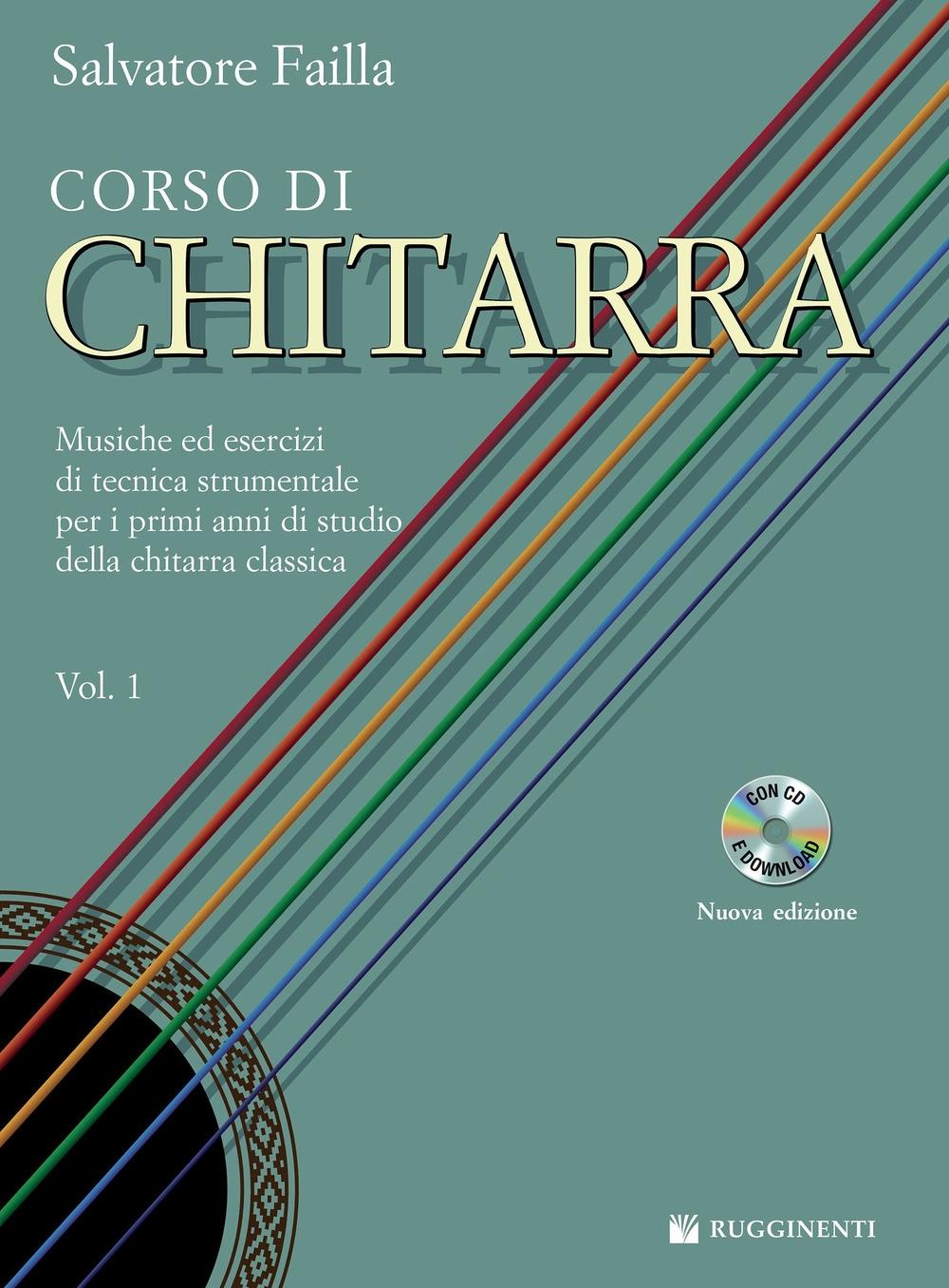 Corso di Chitarra. Musiche ed Esercizi di Tecnica Strumentale per i Primi Anni di Studio della Chitarra Classica. Vol. 1. [Con CD Rom].