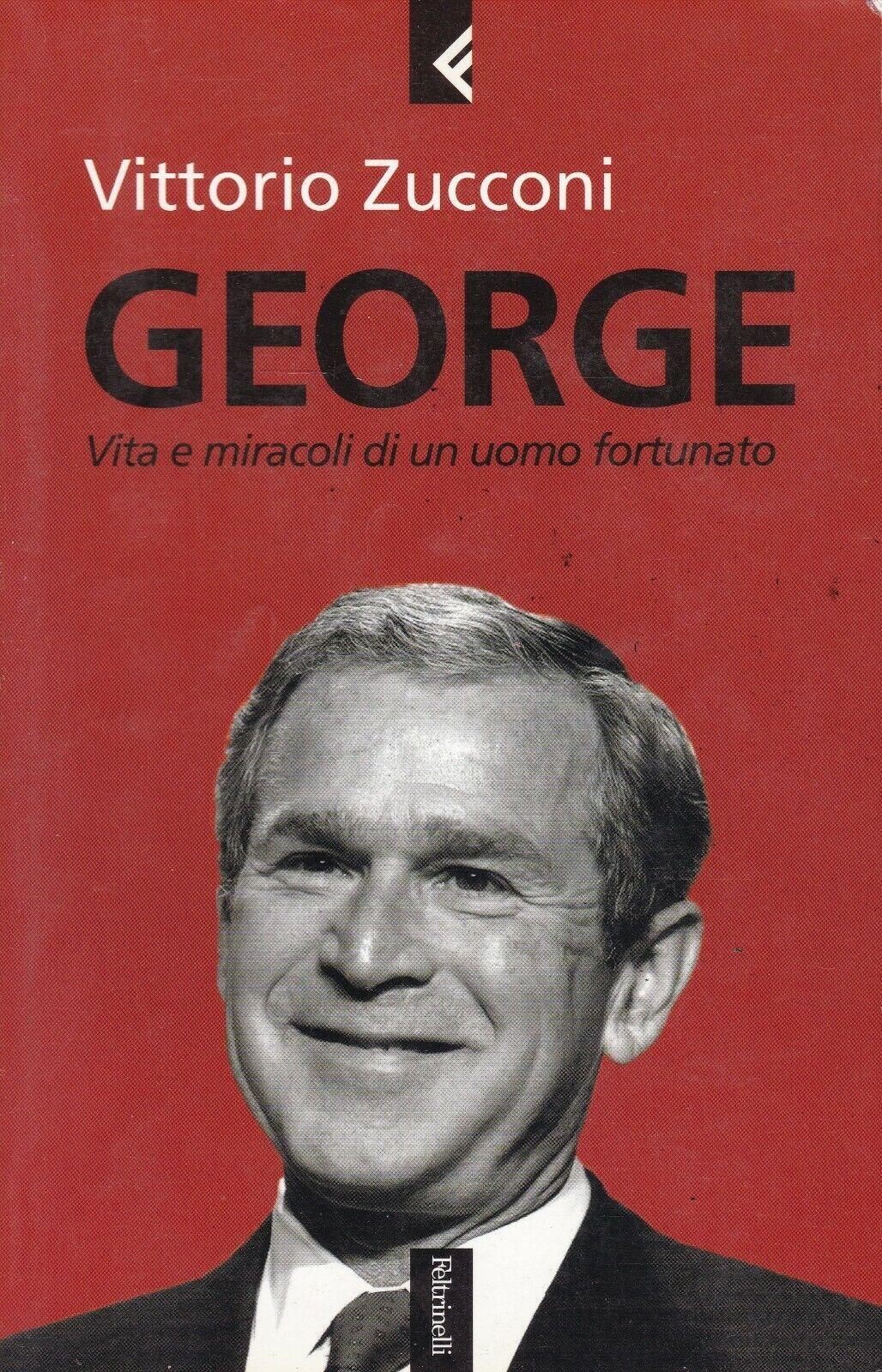 George. Vita e miracoli di un uomo fortunato.