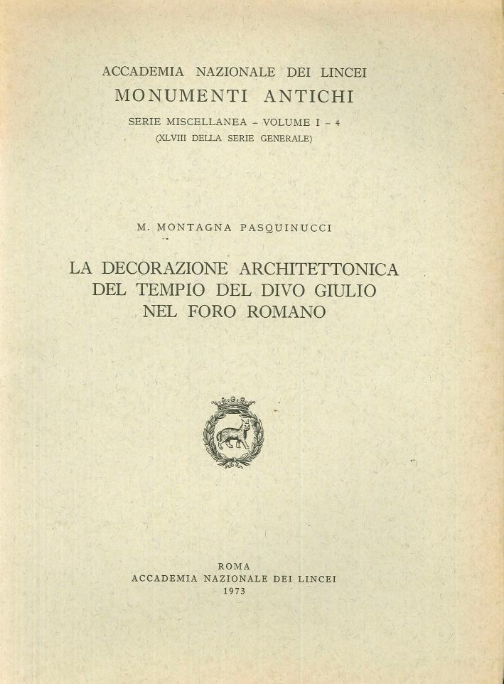 La decorazione architettonica del tempio del divo Giulio nel Foro romano.