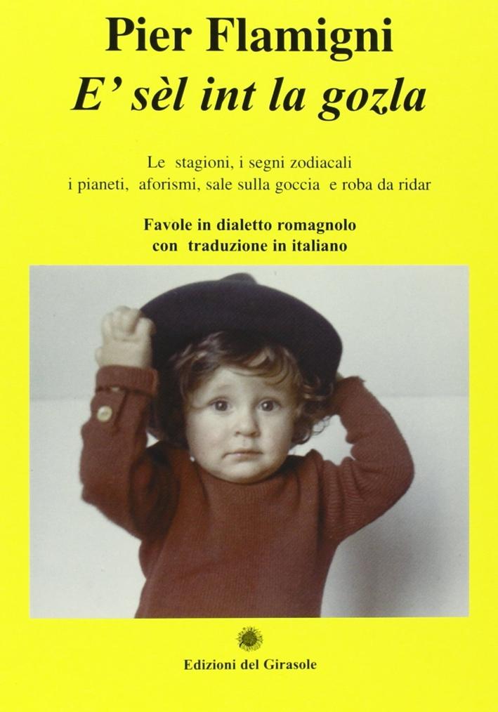 E' Sèl int la gozla. Favole in dialetto romagnolo con traduzione in italiano.