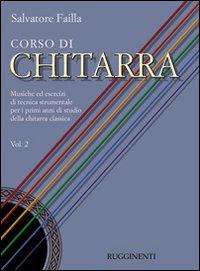 Corso di chitarra. Musiche ed esercizi di tecnica strumentale per i primi anni di studio della chitarra classica. Vol. 2.