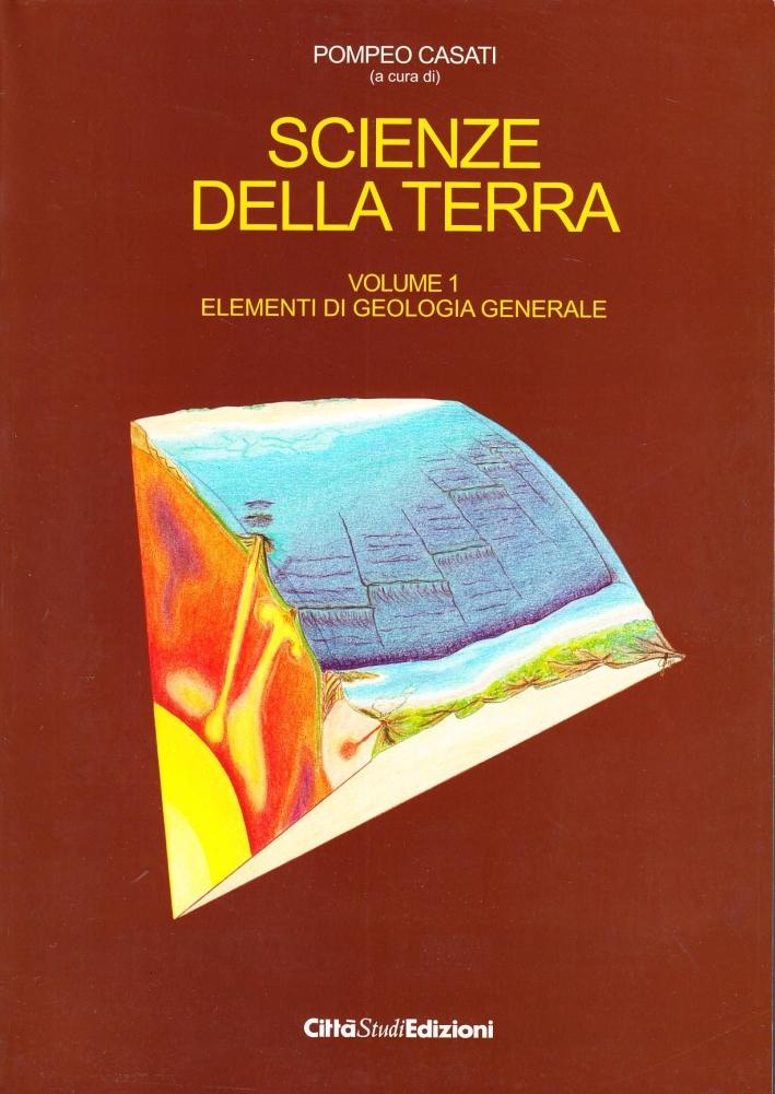 Scienze della terra. Vol. 1: Elementi di geologia generale.