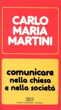 Comunicare nella Chiesa e nella società. Lettere, discorsi, interventi (1990).