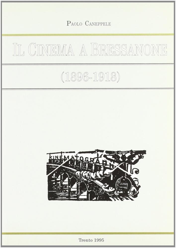 Il cinema a Bressanone (1896-1918).