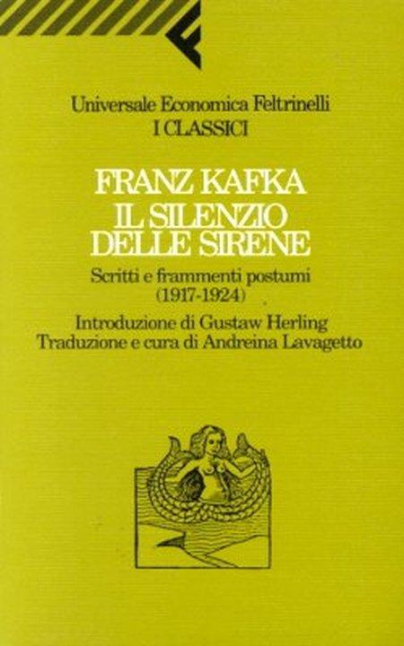 Il silenzio delle sirene. Scritti e frammenti postumi (1917-1924).