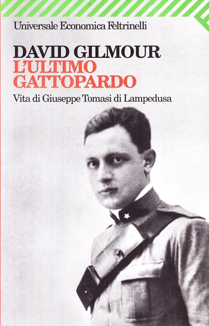 L'ultimo Gattopardo. Vita di Giuseppe Tomasi di Lampedusa.