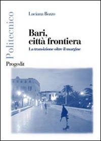 Bari, città frontiera. La transizione oltre il margine.