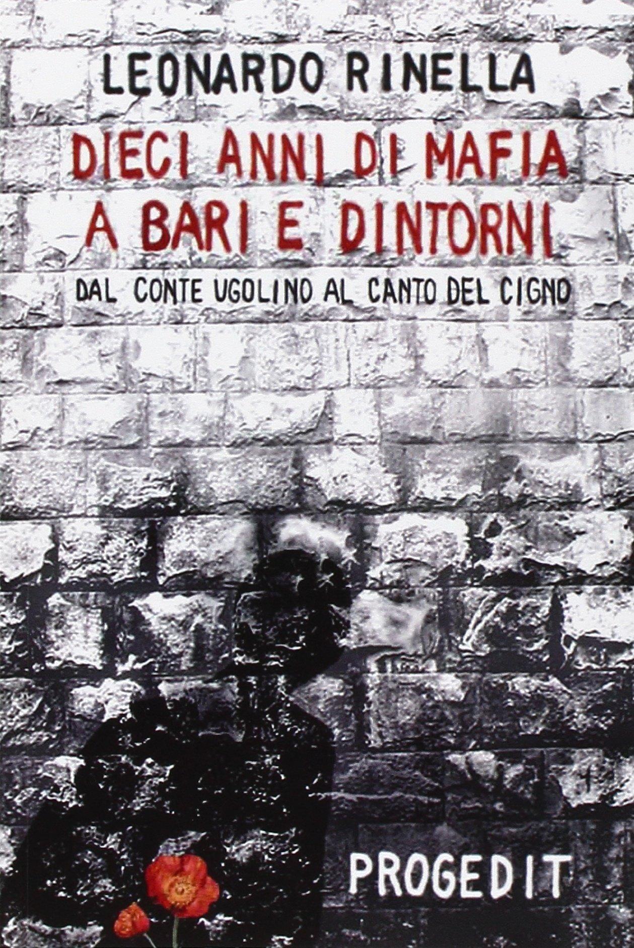 Dieci anni di mafia a Bari e dintorni. Dal