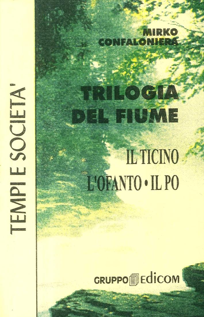 Trilogia del fiume. Il Ticino, l'Ofanto, il Po.