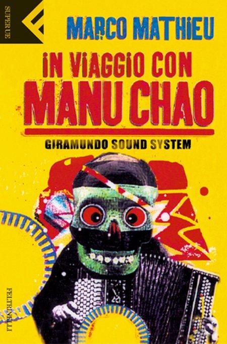 In viaggio con Manu Chao. Giramundo Sound System