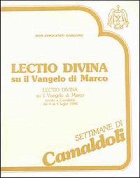Lectio divina su il Vangelo di Marco (Camaldoli, 4-9 luglio 1988). Cinque audiocassette. Audiolibro