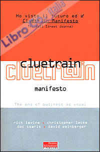 Cluetrain Manifesto. The end of business as usual