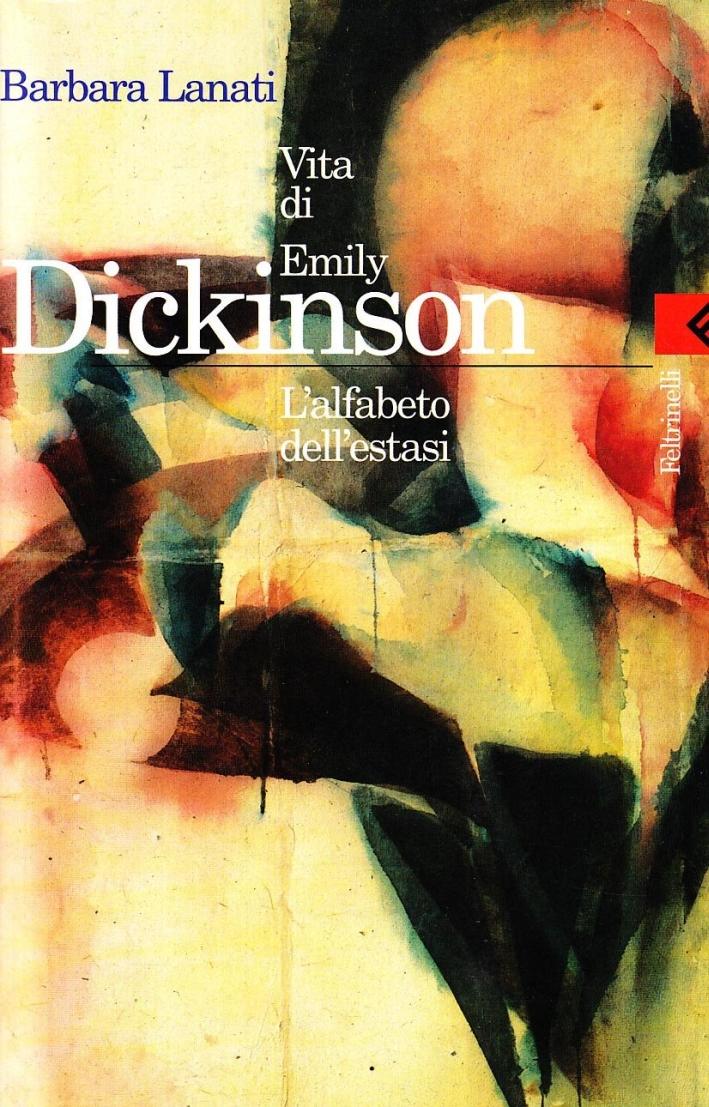 Vita di Emily Dickinson. L'alfabeto dell'estasi.