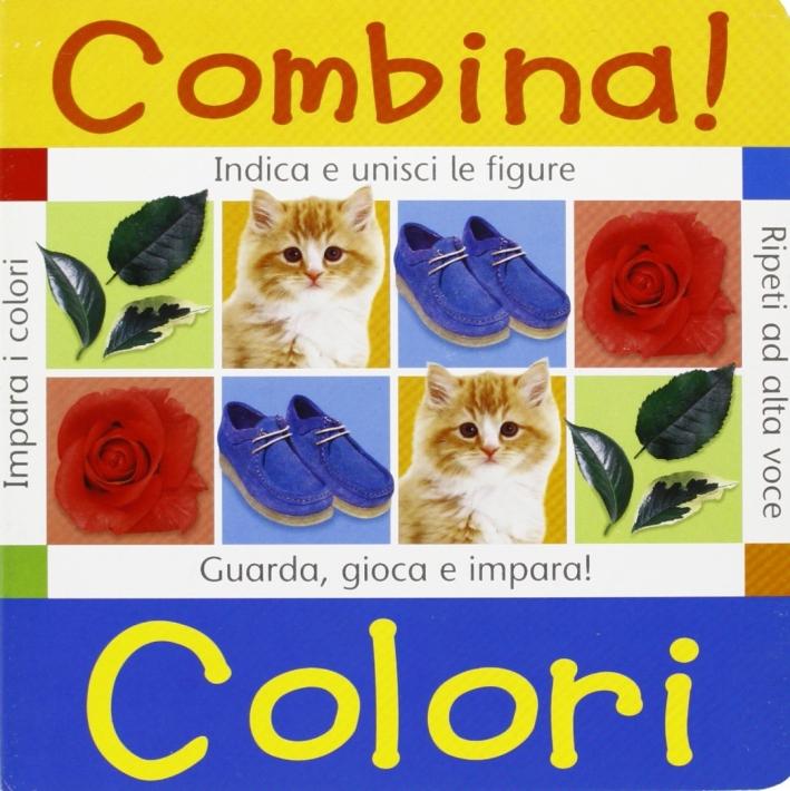 Combina! Colori. Ediz. illustrata