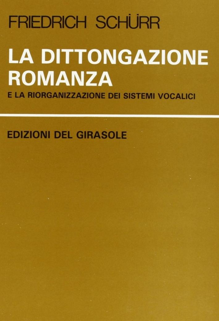 La dittongazione romanza e la riorganizzazione dei sistemi vocalici