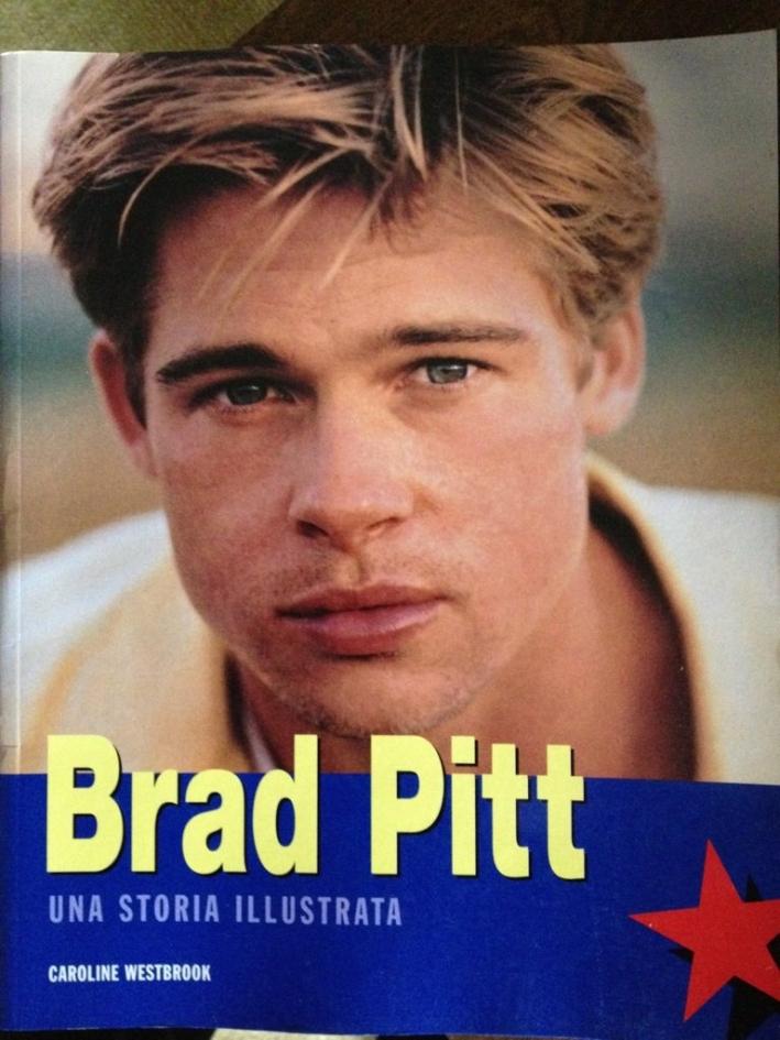 Brad Pitt. Una storia illustrata. Ediz. illustrata