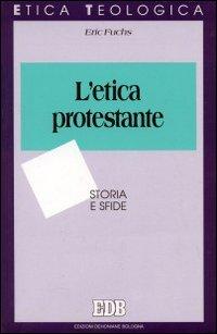 L'etica protestante. Storia e sfide